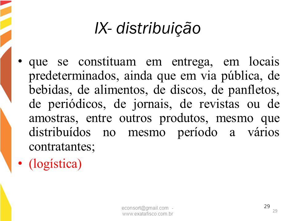 29 IX- distribuição que se constituam em entrega, em locais predeterminados, ainda que em via pública, de bebidas, de alimentos, de discos, de panflet
