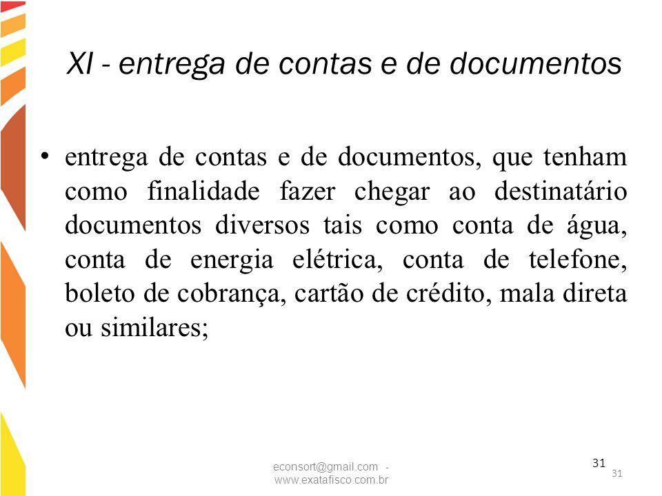 31 XI - entrega de contas e de documentos entrega de contas e de documentos, que tenham como finalidade fazer chegar ao destinatário documentos divers