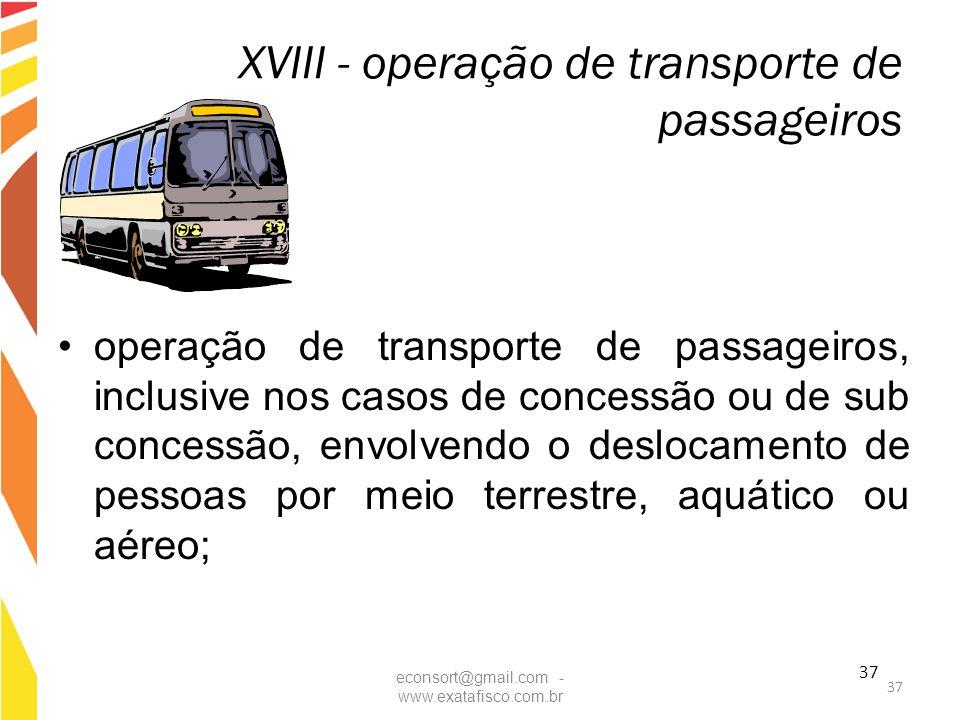 37 XVIII - operação de transporte de passageiros operação de transporte de passageiros, inclusive nos casos de concessão ou de sub concessão, envolven