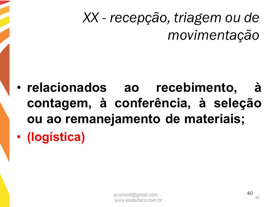 40 XX - recepção, triagem ou de movimentação relacionados ao recebimento, à contagem, à conferência, à seleção ou ao remanejamento de materiais; (logí