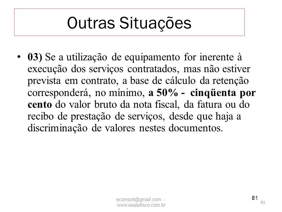 81 Outras Situações 03) Se a utilização de equipamento for inerente à execução dos serviços contratados, mas não estiver prevista em contrato, a base