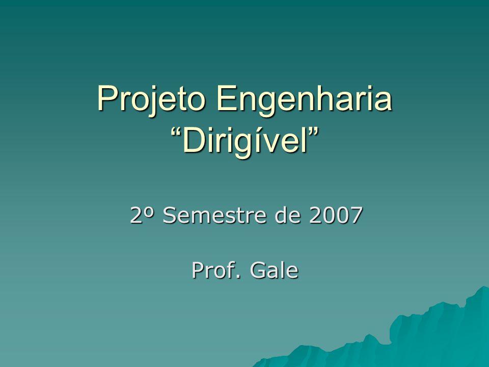 Projeto Engenharia Dirigível Prof. Gale 2º Semestre de 2007