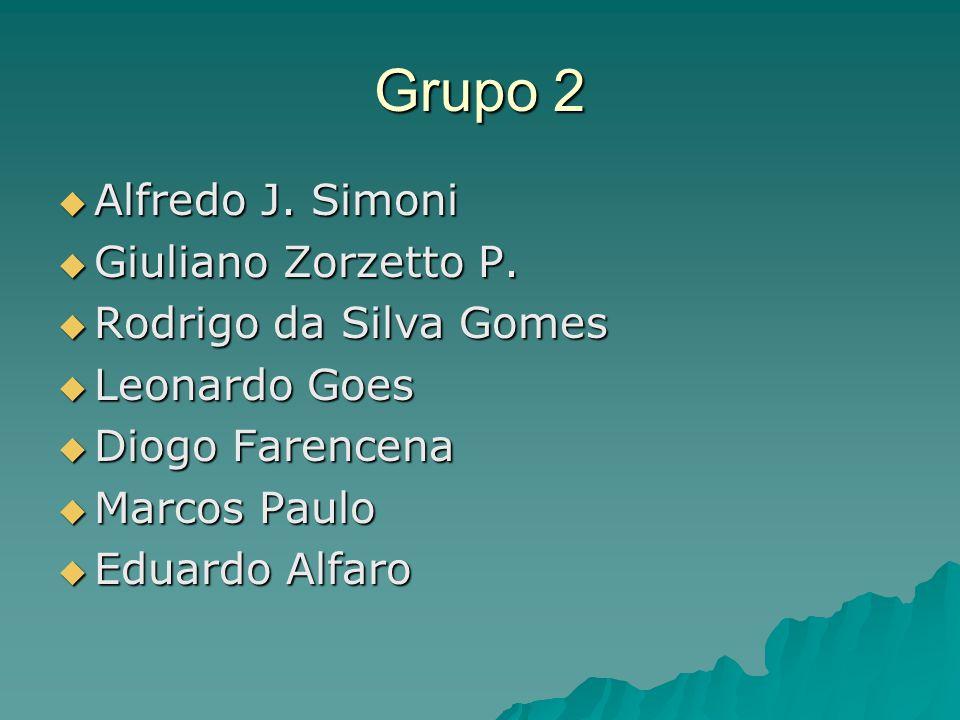 Grupo 2  Alfredo J. Simoni  Giuliano Zorzetto P.  Rodrigo da Silva Gomes  Leonardo Goes  Diogo Farencena  Marcos Paulo  Eduardo Alfaro
