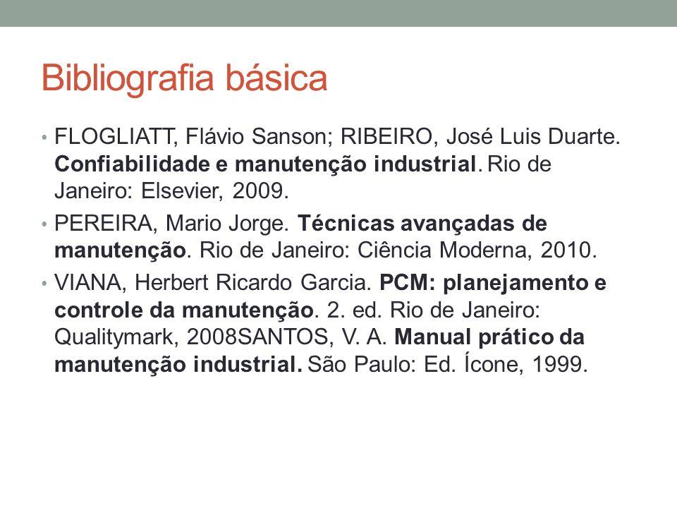 Bibliografia básica FLOGLIATT, Flávio Sanson; RIBEIRO, José Luis Duarte.