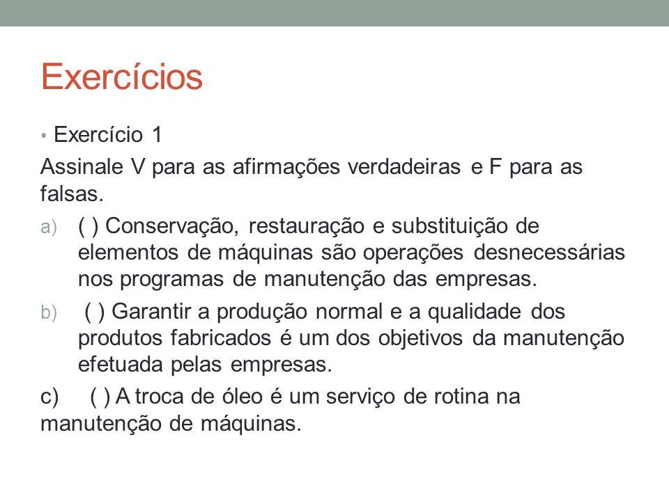 Exercícios Exercício 1 Assinale V para as afirmações verdadeiras e F para as falsas.