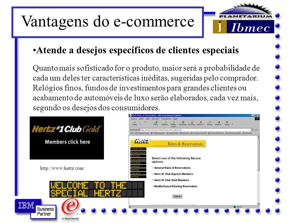 Vantagens do e-commerce Transfere o poder de decisão para o comprador Antigamente o vendedor oferecia um produto que o comprador poderia ou não comprar.