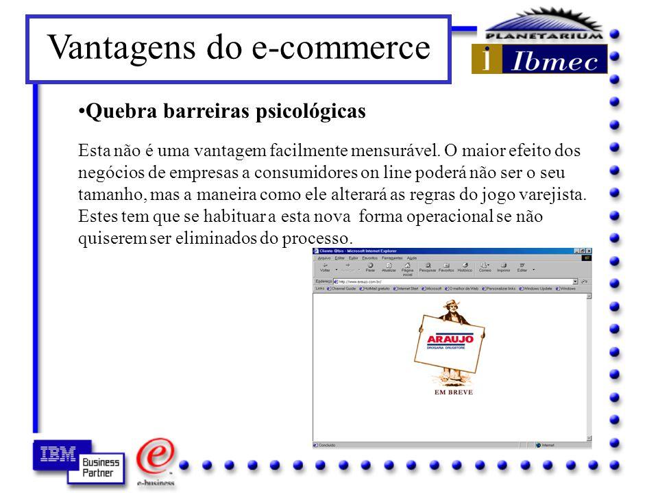 PVantagens do e-commerce Opera dia e noite O consumidor escolhe os itens que quer comprar, mas não necessariamente encomenda na hora.