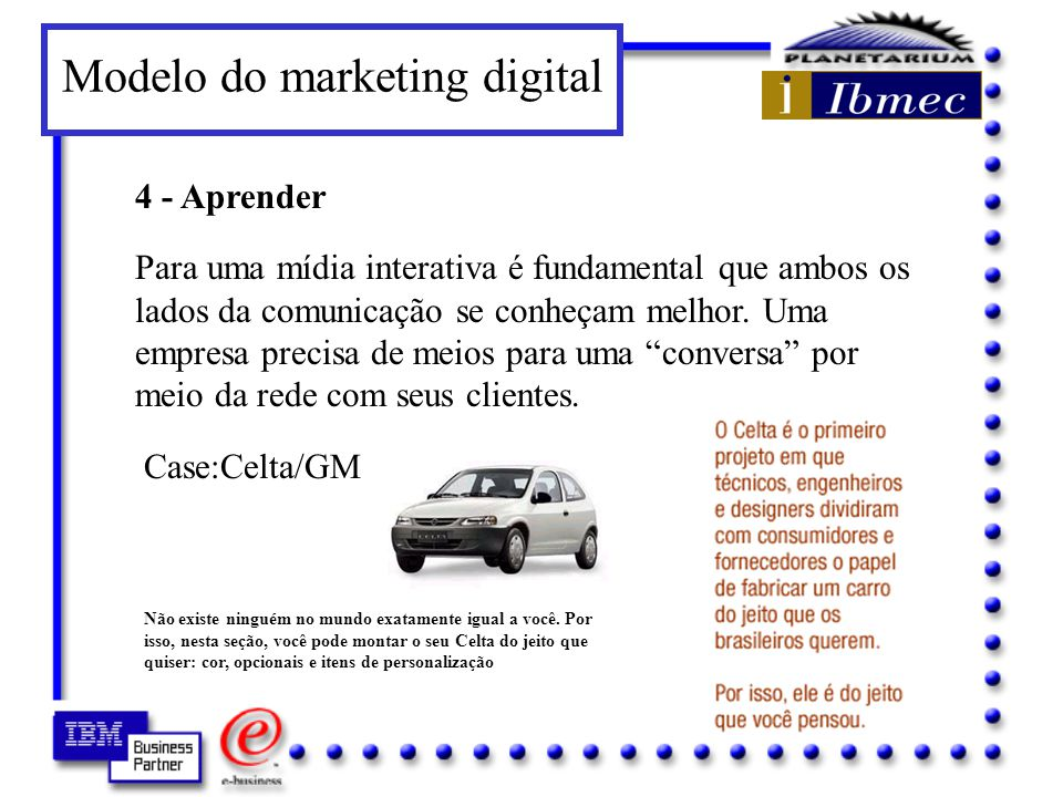 3 - Reter Para tornar a ligação com o consumidor interativa, é preciso que haja uma relação mútua de longo prazo.