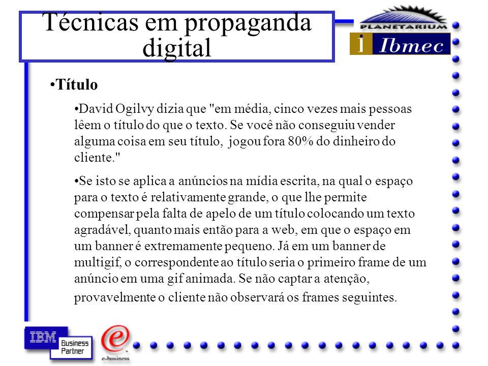 Técnicas em propaganda digital Outras técnicas variadas são: Design Nada substitui o talento , reza a propaganda do concurso de melhores profissionais da mídia brasileira.