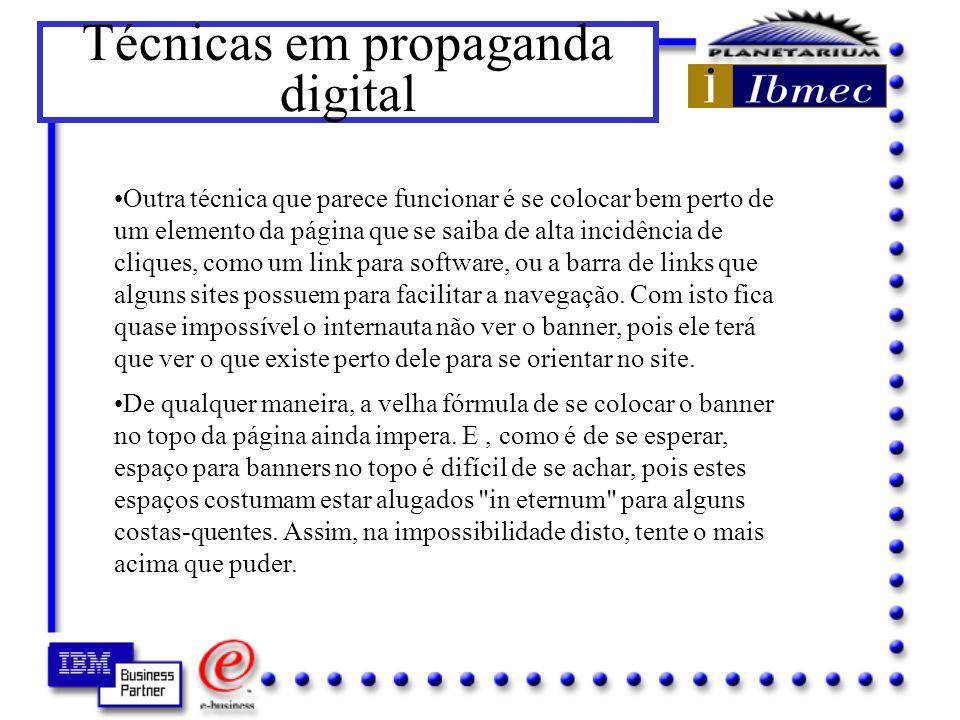 Técnicas em propaganda digital Posição Estudos da DoubleClick mostram que estes têm o dobro de chance de serem clicados.