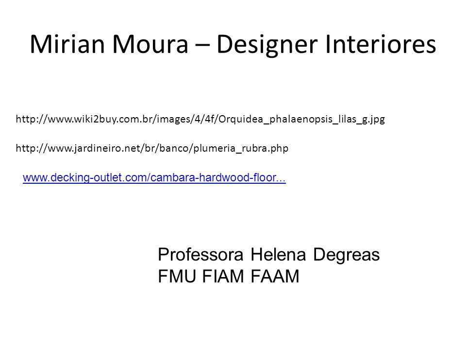 Mirian Moura – Designer Interiores http://www.wiki2buy.com.br/images/4/4f/Orquidea_phalaenopsis_lilas_g.jpg http://www.jardineiro.net/br/banco/plumeri