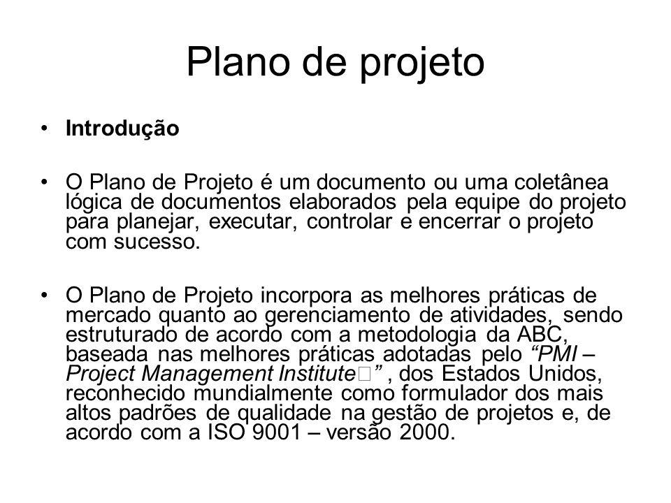 Plano de projeto Introdução O Plano de Projeto é um documento ou uma coletânea lógica de documentos elaborados pela equipe do projeto para planejar, executar, controlar e encerrar o projeto com sucesso.