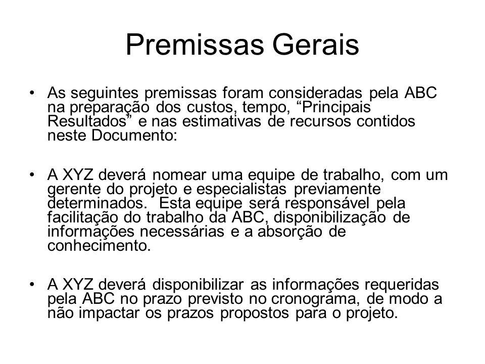 """Premissas Gerais As seguintes premissas foram consideradas pela ABC na preparação dos custos, tempo, """"Principais Resultados"""" e nas estimativas de recu"""