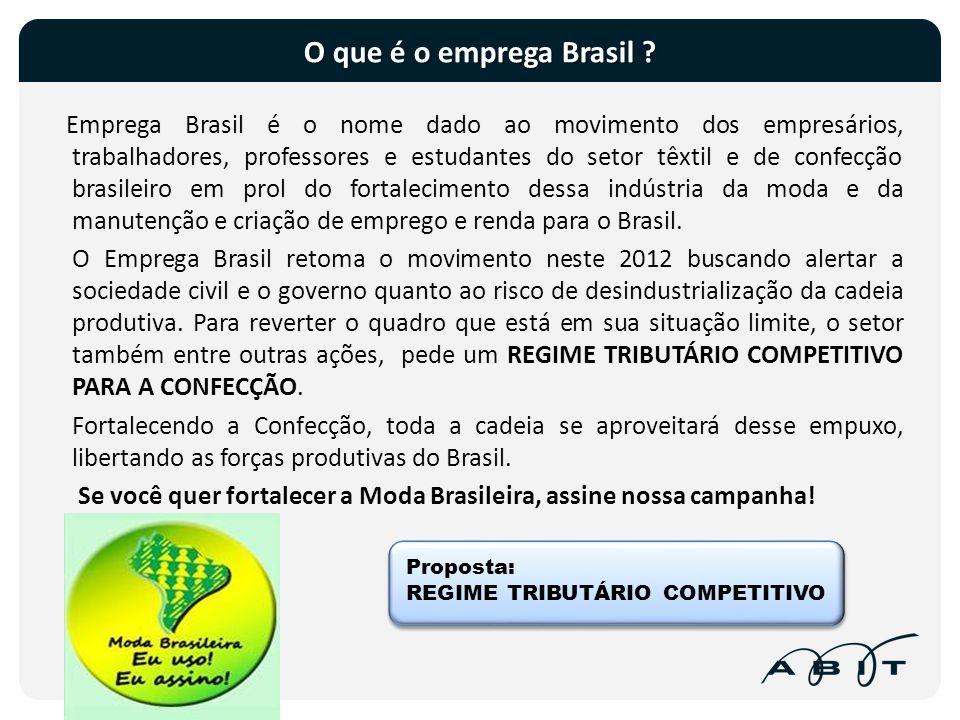 O que é o emprega Brasil ? Emprega Brasil é o nome dado ao movimento dos empresários, trabalhadores, professores e estudantes do setor têxtil e de con