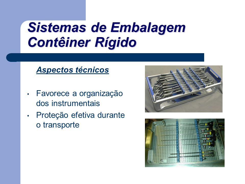 Sistemas de Embalagem Contêiner Rígido Aspectos técnicos Favorece a organização dos instrumentais Proteção efetiva durante o transporte