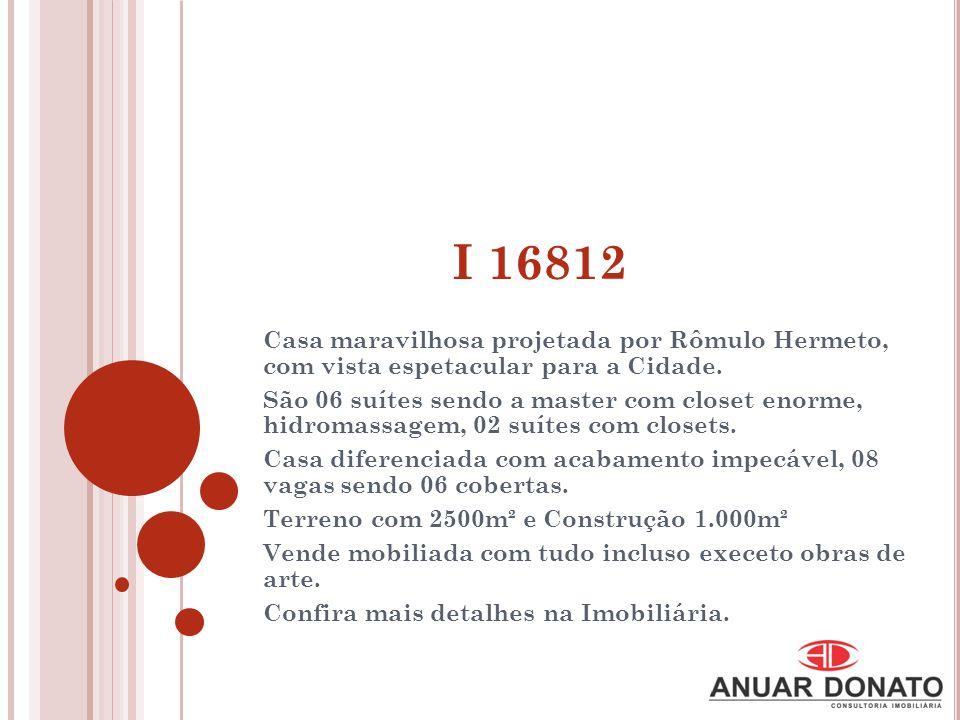I 16812 Casa maravilhosa projetada por Rômulo Hermeto, com vista espetacular para a Cidade.