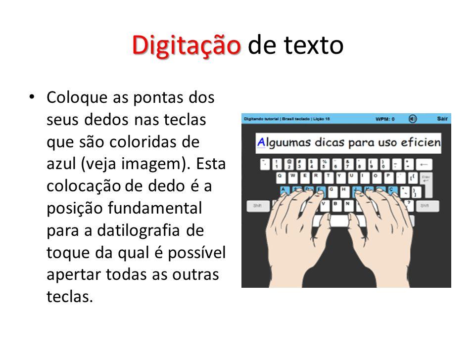 Digitação Digitação de texto Coloque as pontas dos seus dedos nas teclas que são coloridas de azul (veja imagem). Esta colocação de dedo é a posição f