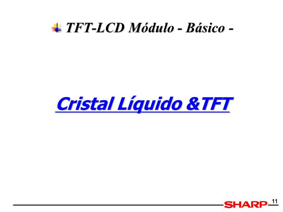 11 TFT-LCD Módulo - Básico - TFT-LCD Módulo - Básico - Cristal Líquido &TFT