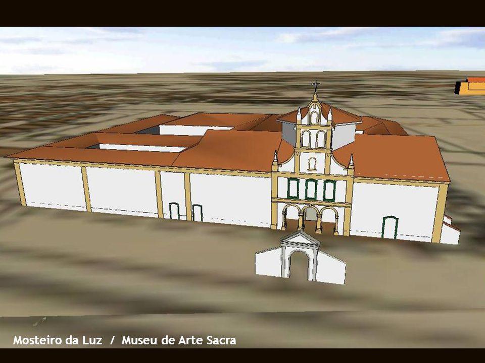 Mosteiro da Luz / Museu de Arte Sacra