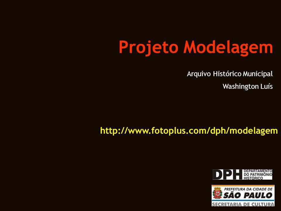 Projeto Modelagem Arquivo Histórico Municipal Washington Luís http://www.fotoplus.com/dph/modelagem