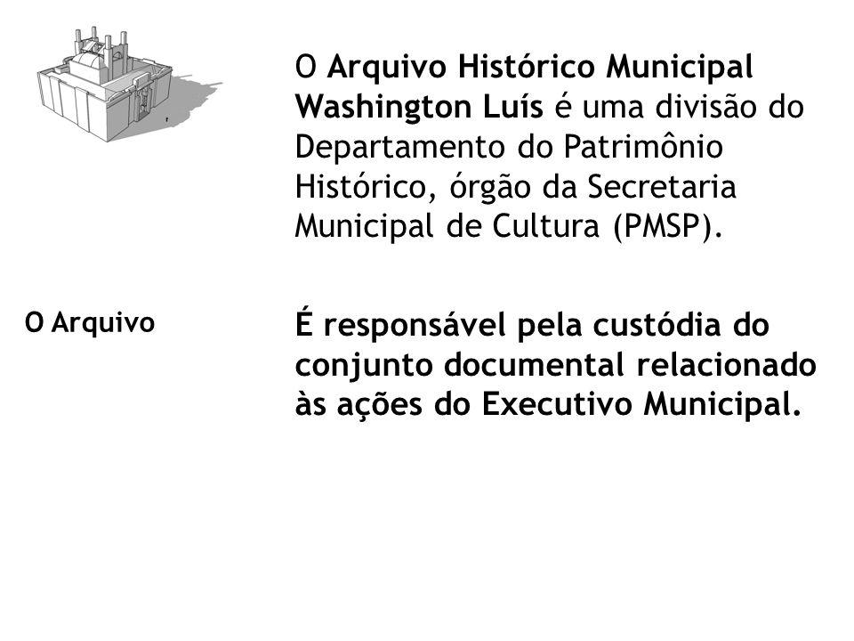 O Arquivo O Arquivo Histórico Municipal Washington Luís é uma divisão do Departamento do Patrimônio Histórico, órgão da Secretaria Municipal de Cultura (PMSP).