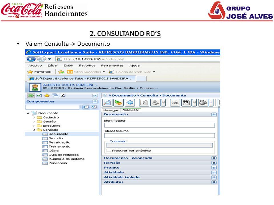 2. CONSULTANDO RD'S Vá em Consulta -> Documento