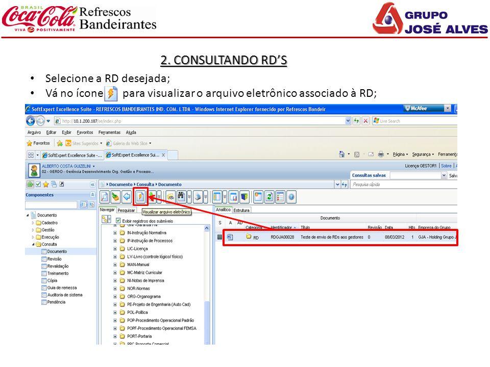 2. CONSULTANDO RD'S Selecione a RD desejada; Vá no ícone para visualizar o arquivo eletrônico associado à RD;