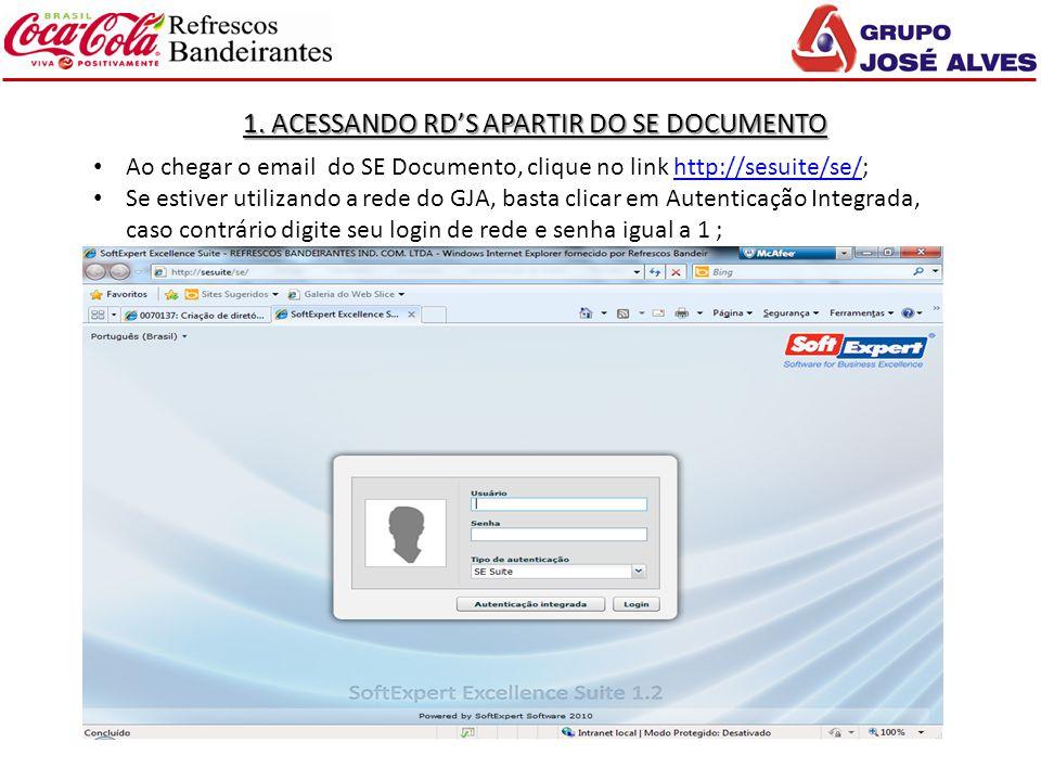 1. ACESSANDO RD'S APARTIR DO SE DOCUMENTO Ao chegar o email do SE Documento, clique no link http://sesuite/se/;http://sesuite/se/ Se estiver utilizand