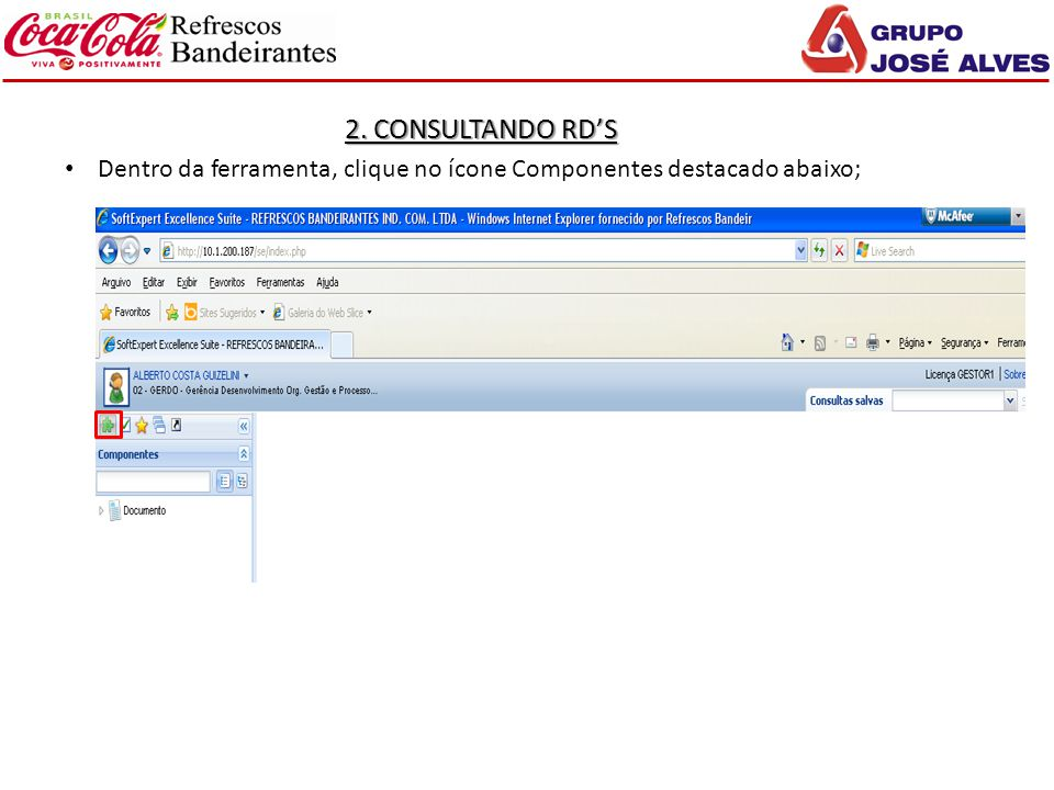 2. CONSULTANDO RD'S Dentro da ferramenta, clique no ícone Componentes destacado abaixo;