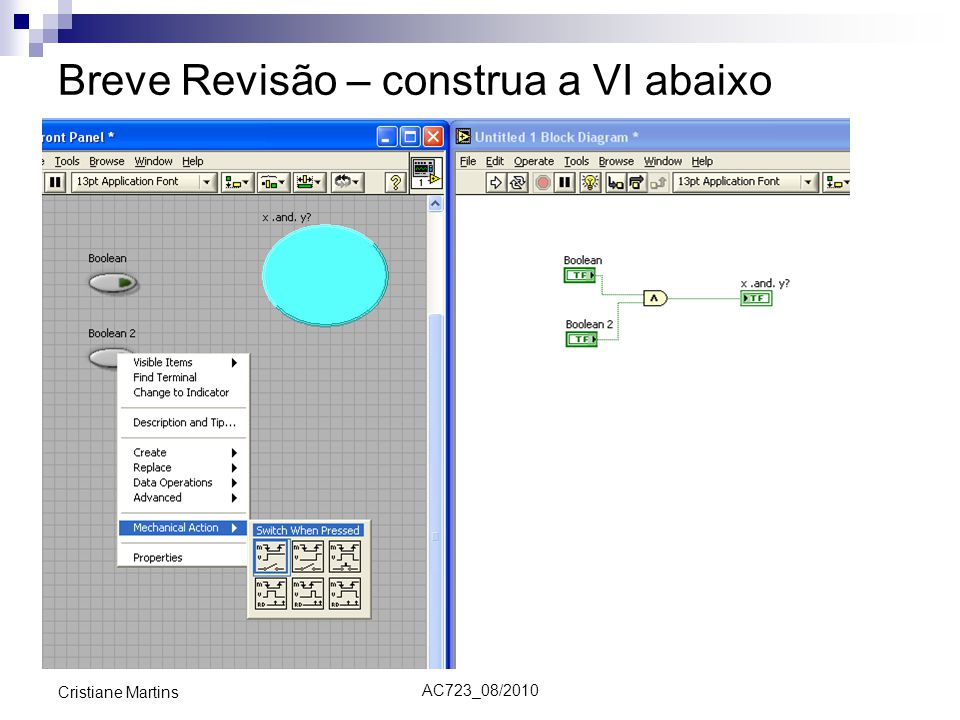 AC723_08/2010 Cristiane Martins Breve Revisão – construa a VI abaixo