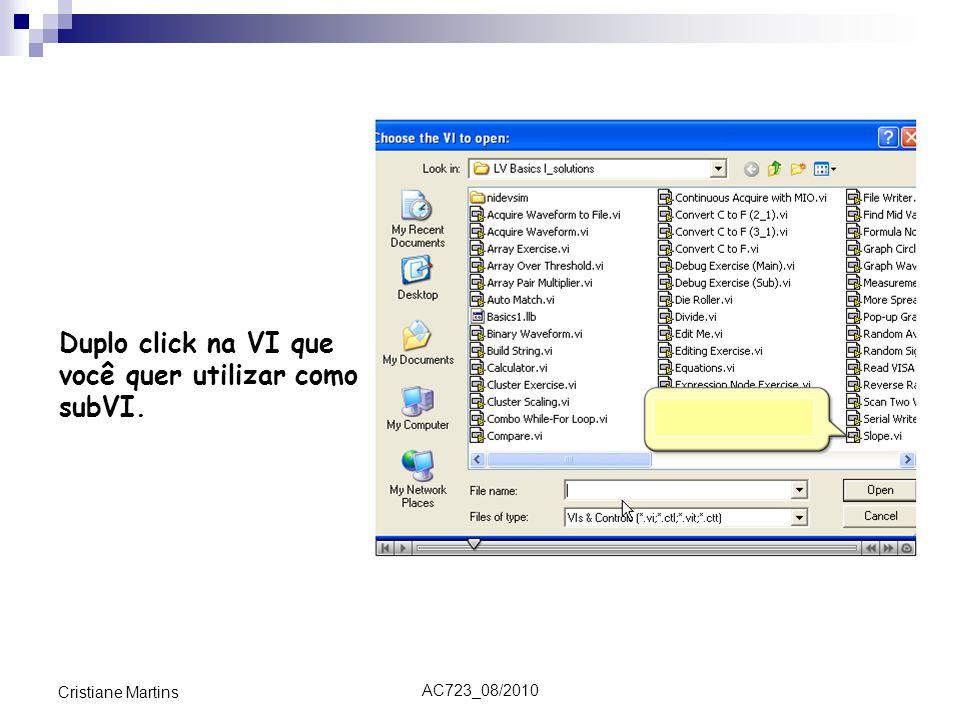 AC723_08/2010 Cristiane Martins Duplo click na VI que você quer utilizar como subVI.
