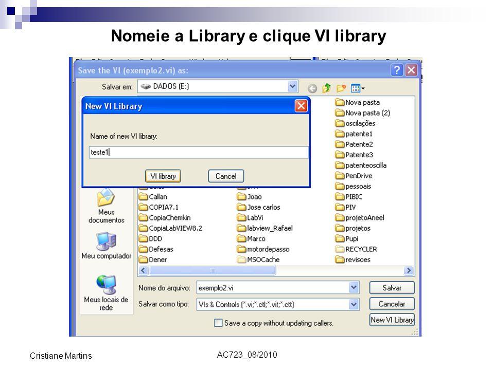 AC723_08/2010 Cristiane Martins Nomeie a Library e clique VI library