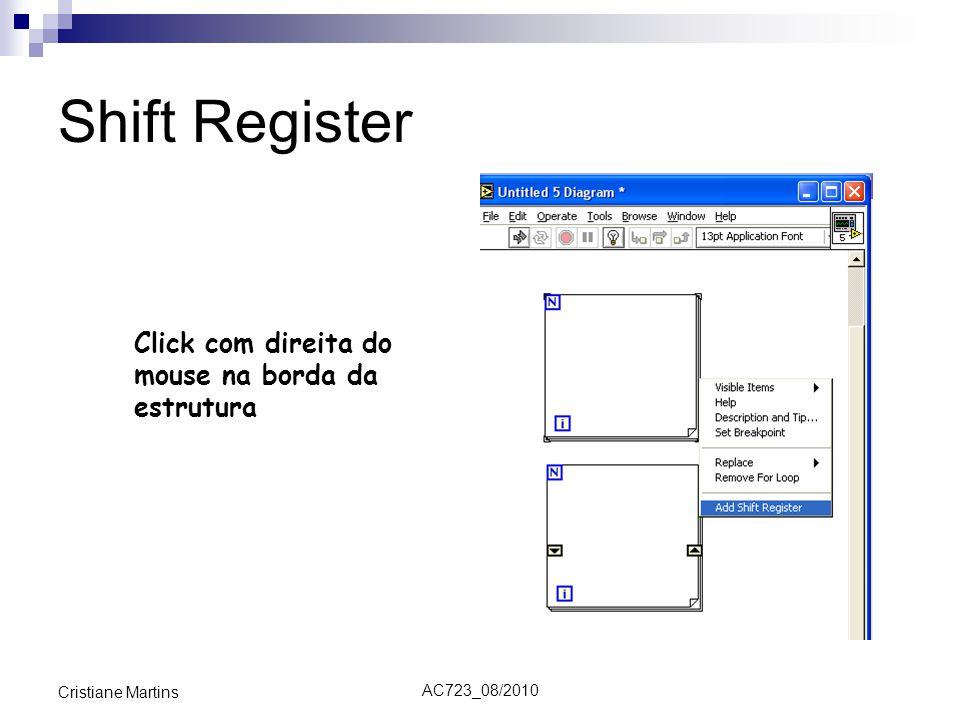 AC723_08/2010 Cristiane Martins Shift Register Click com direita do mouse na borda da estrutura