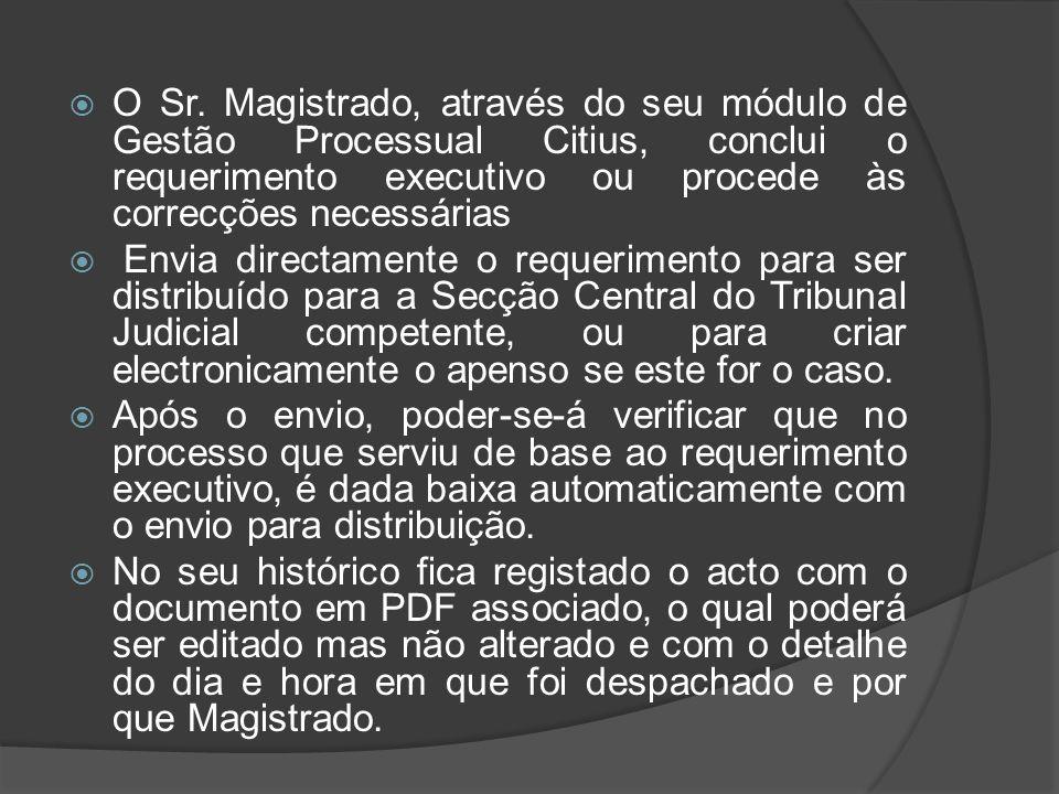  O Sr. Magistrado, através do seu módulo de Gestão Processual Citius, conclui o requerimento executivo ou procede às correcções necessárias  Envia d