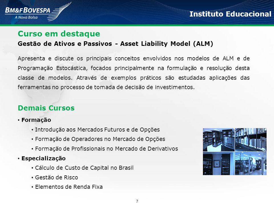 Curso em destaque Gestão de Ativos e Passivos - Asset Liability Model (ALM) Apresenta e discute os principais conceitos envolvidos nos modelos de ALM