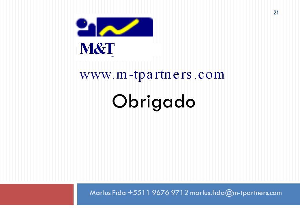 21 Obrigado Marlus Fida +5511 9676 9712 marlus.fida@m-tpartners.com