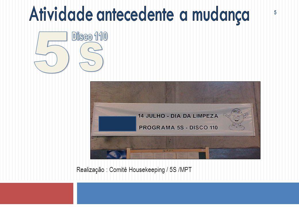 Realização : Comitê Housekeeping / 5S /MPT 5
