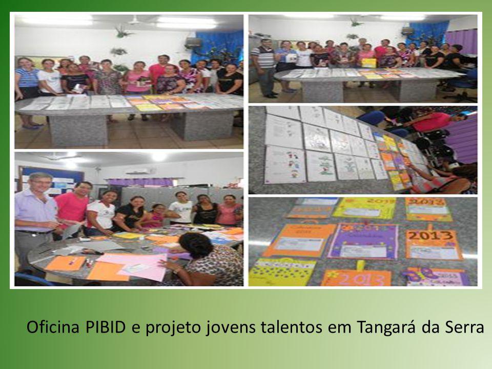 Oficina PIBID e projeto jovens talentos em Tangará da Serra