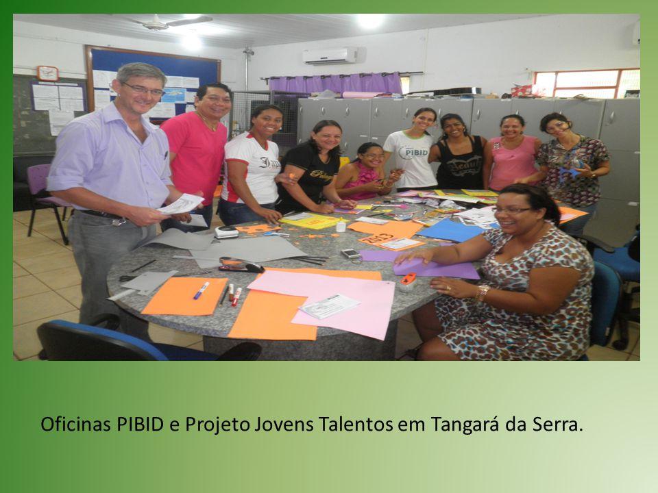 Oficinas PIBID e Projeto Jovens Talentos em Tangará da Serra.
