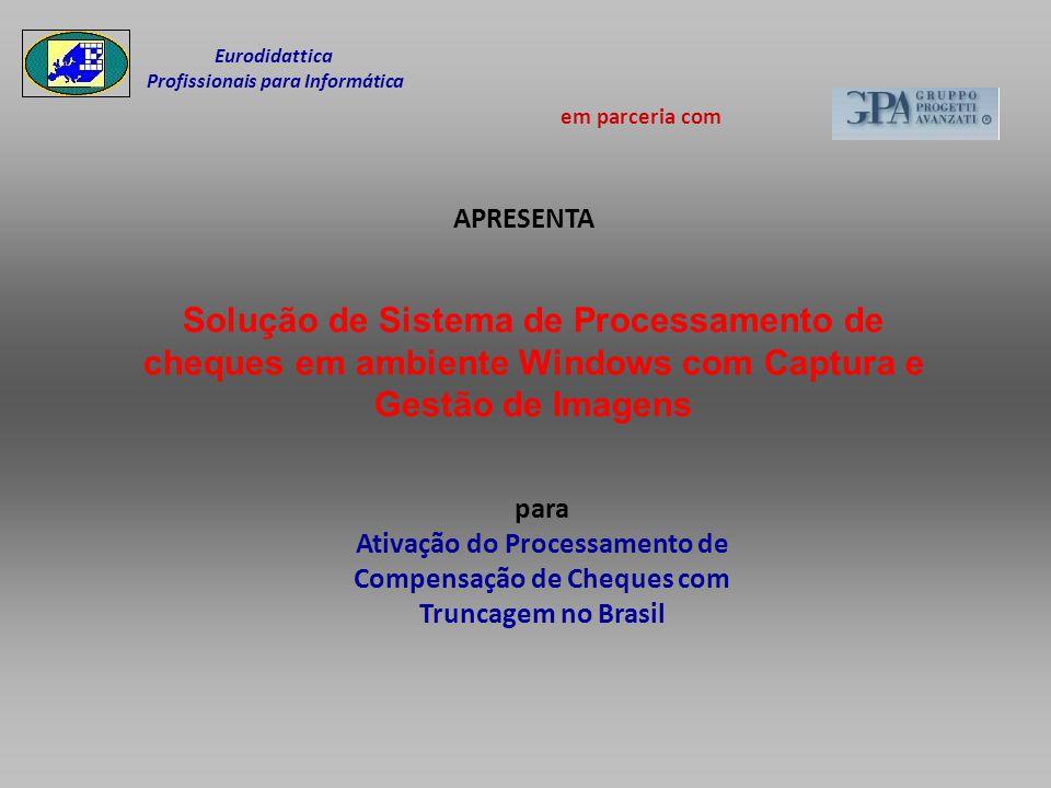 Eurodidattica Profissionais para Informática em parceria com APRESENTA Solução de Sistema de Processamento de cheques em ambiente Windows com Captura