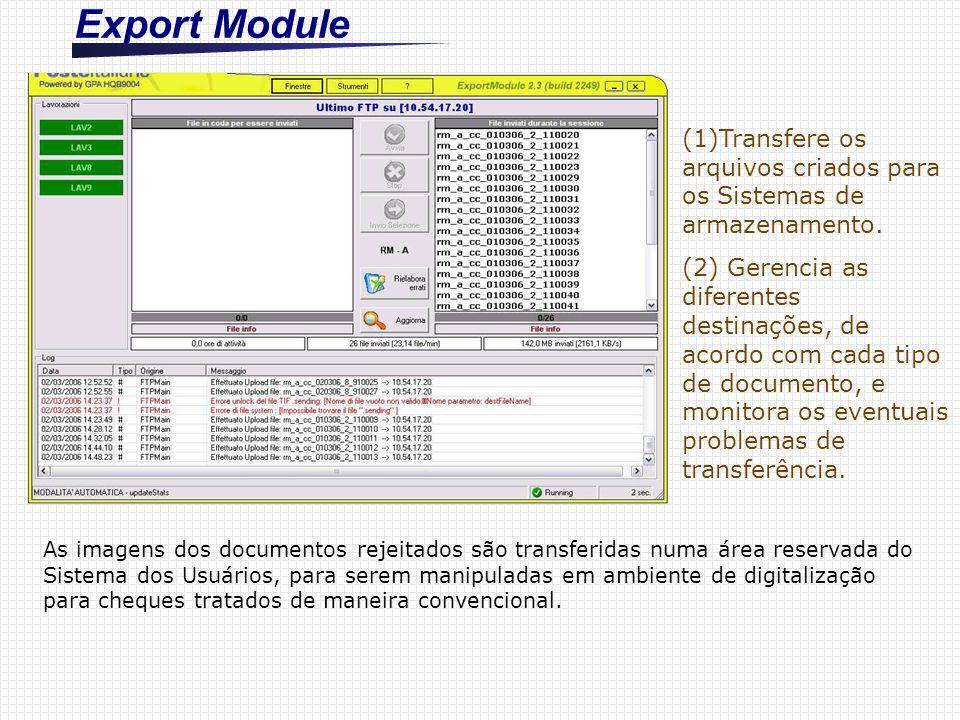 Export Module (1)Transfere os arquivos criados para os Sistemas de armazenamento. (2) Gerencia as diferentes destinações, de acordo com cada tipo de d