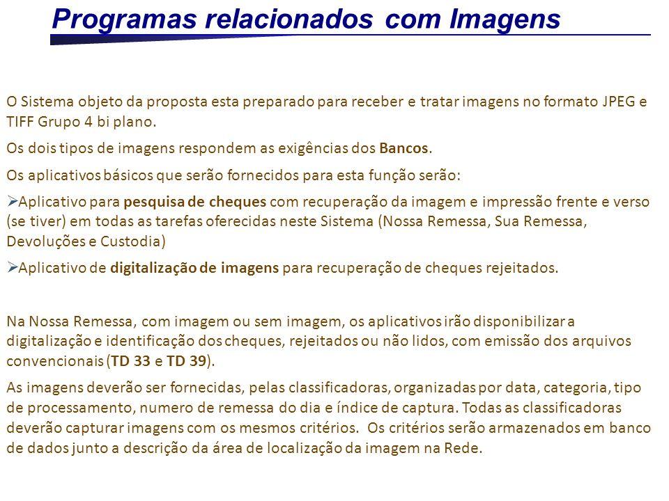 O Sistema objeto da proposta esta preparado para receber e tratar imagens no formato JPEG e TIFF Grupo 4 bi plano. Os dois tipos de imagens respondem