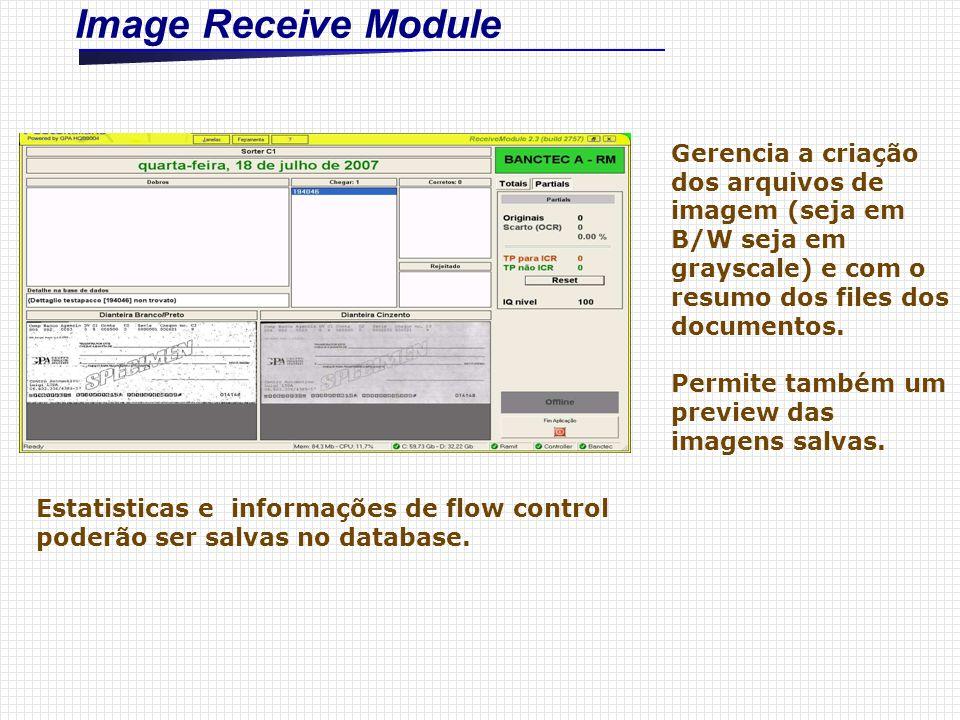 Image Receive Module Gerencia a criação dos arquivos de imagem (seja em B/W seja em grayscale) e com o resumo dos files dos documentos. Permite também