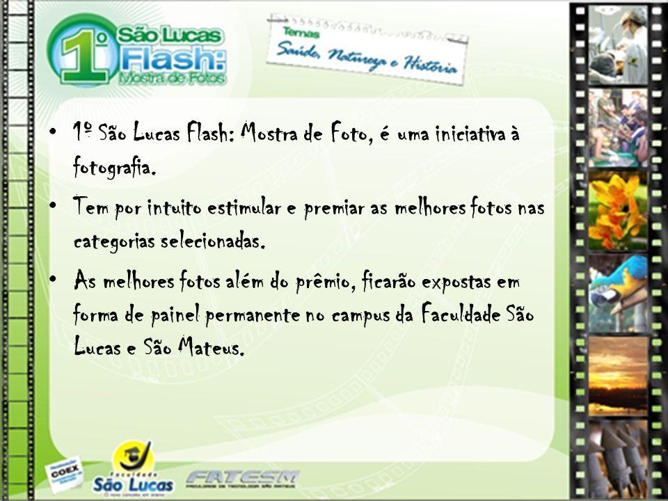 1º São Lucas Flash: Mostra de Foto, é uma iniciativa à fotografia. Tem por intuito estimular e premiar as melhores fotos nas categorias selecionadas.