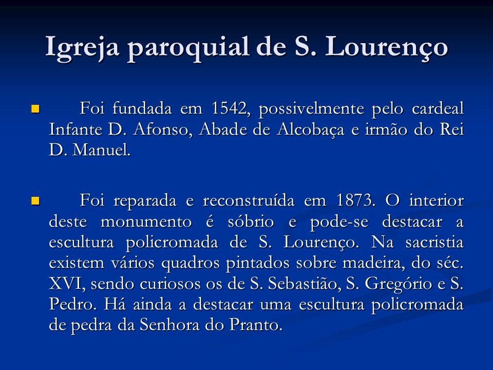 Edifício da nova Igreja de S.Lourenço A primitiva Igreja da Maiorga era dedicada a S.
