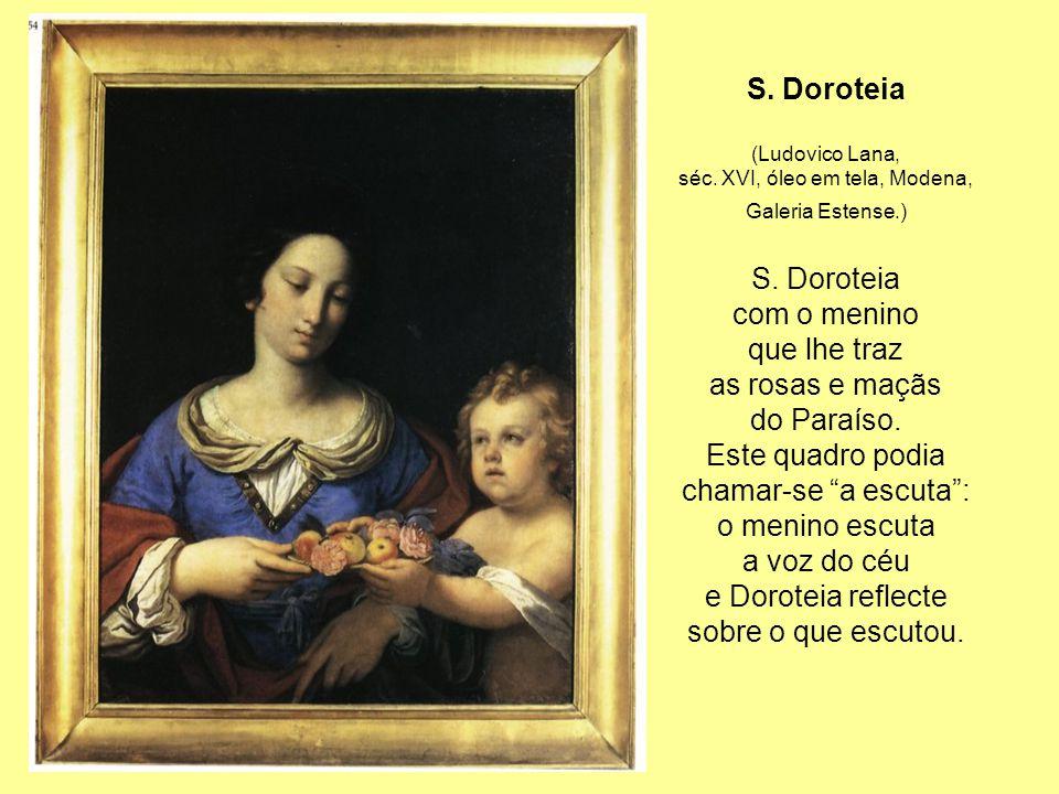 S.Doroteia (Ludovico Lana, séc. XVI, óleo em tela, Modena, Galeria Estense.) S.