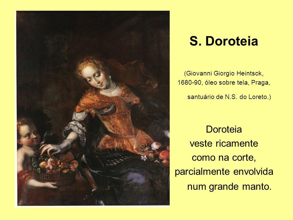 S.Doroteia (Giovanni Giorgio Heintsck, 1680-90, óleo sobre tela, Praga, santuário de N.S.