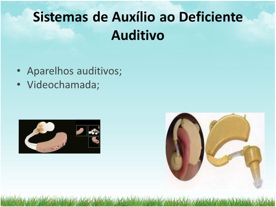 Sistemas de Auxílio ao Deficiente Auditivo Aparelhos auditivos; Videochamada;