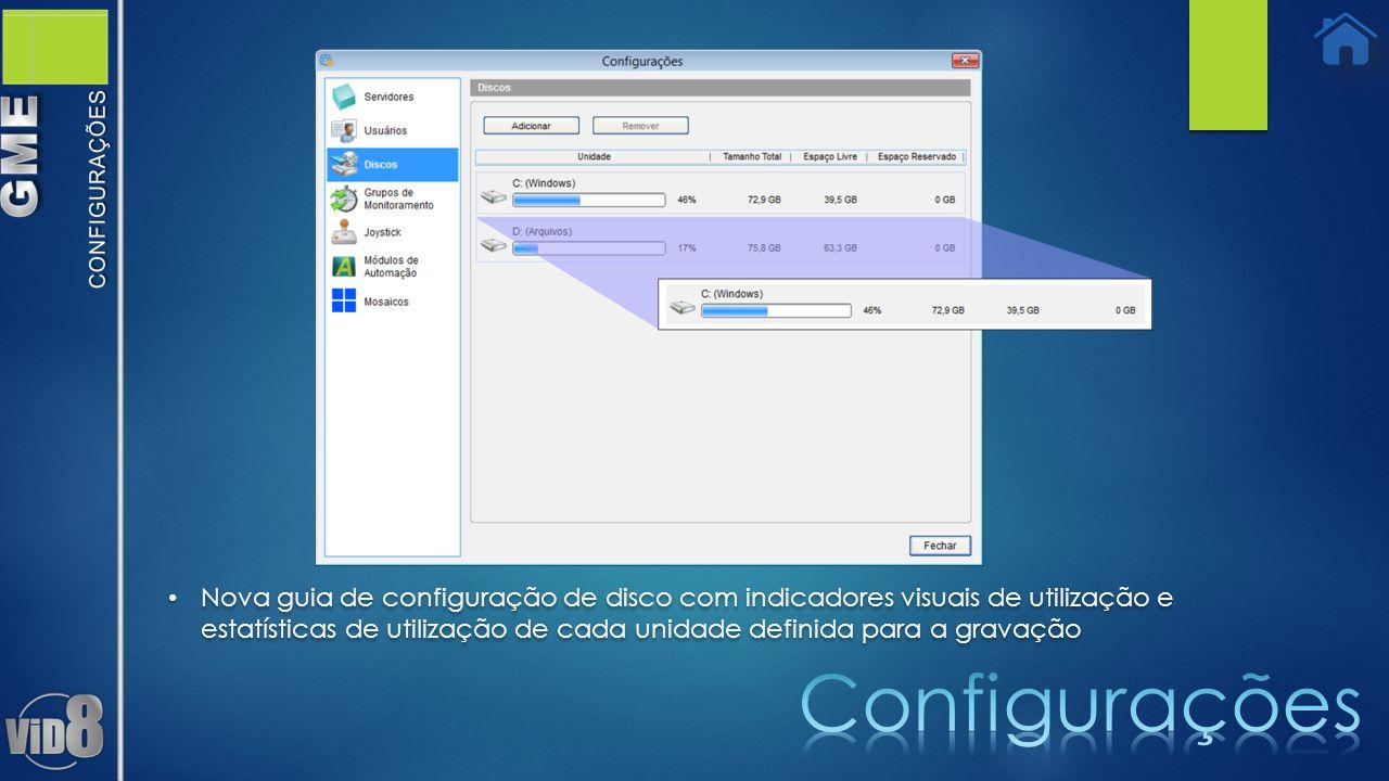 Nova guia de configuração de disco com indicadores visuais de utilização e estatísticas de utilização de cada unidade definida para a gravação