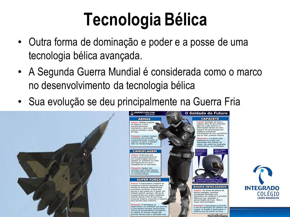Tecnologia Bélica Outra forma de dominação e poder e a posse de uma tecnologia bélica avançada. A Segunda Guerra Mundial é considerada como o marco no